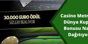 Casino Metropol Dünya Kupası  Bonusu Bedava Nakit ve Ödüller Dağıtıyor