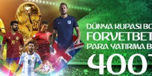 Forvetbet Dünya Kupası 2018 Para Yatırma Bonusu