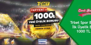 Trbet Spor Bahisleri İlk Üyelik Bonusu 1000 TL Oldu